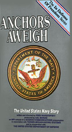 Anchors Aweigh: The United States Navy Story