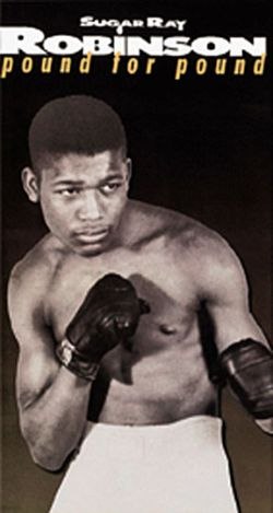 Legends of the Ring: Sugar Ray Robinson - Pound for Pound