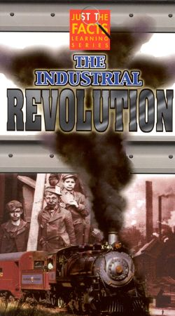 Just the Facts: The Industrial Revolution