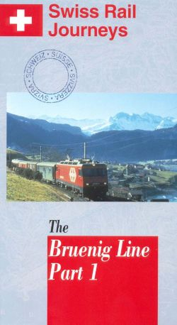 Swiss Rail Journeys I: The Bruenig Line, Part 1