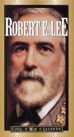 The Civil War Legends: Robert E. Lee