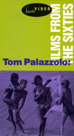 Tom Palazzolo: Films from the Sixties