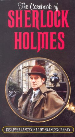 The Casebook of Sherlock Holmes: The Disappearance of Lady Frances Carfax