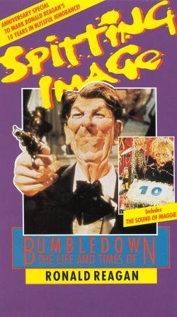 Bumbledown: The Life & Times of Ronald Reagan