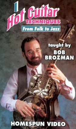Bob Brozman: Hot Guitar Techniques - From Folk to Jazz, Vol. 1