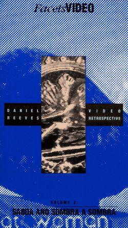 Daniel Reeves: Video Retrospective - Sabda and Sombra a Sombra