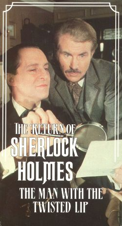 The Return of Sherlock Holmes: The Man with the Twisted Lip