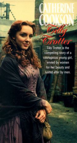 Catherine Cookson's Tilly Trotter