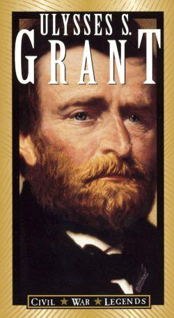 The Civil War Legends: Ulysses S. Grant