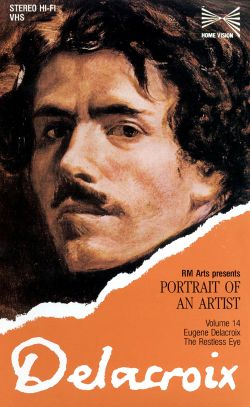 Portrait of an Artist: Eugene Delacroix - The Restless Eye