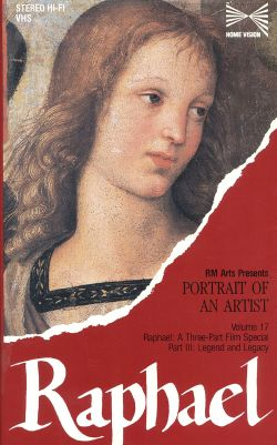 Portrait of an Artist: Raphael, Part 3: Legend and Legacy
