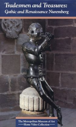 Tradesmen and Treasures: Gothic and Renaissance Nuremberg