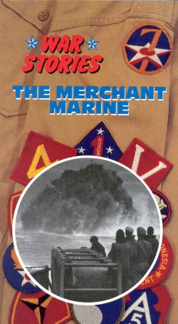War Stories: The Merchant Marine