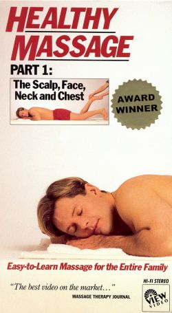 Healthy Massage, Part 1: The Scalp, Face, Neck and Chest