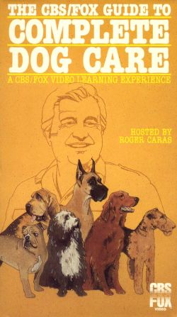 The CBS/Fox Guide to Complete Dog Care