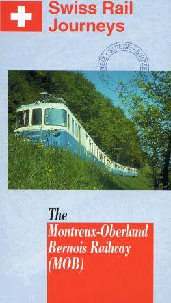 Swiss Rail Journeys I: The Montreaux/Oberland/Bernois Railway (MOB)