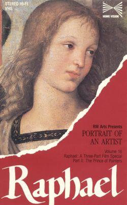 Portrait of an Artist: Raphael, Part 2: The Prince of Painters