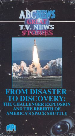 From Disaster to Discovery: The Challenger Explosion and the Rebirth of America's Space Shuttle