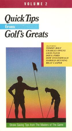 Quick Tips from Golf's Greats, Vol. 2