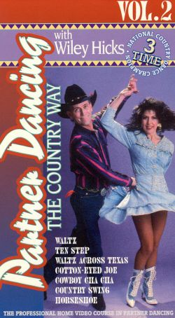 Wiley Hicks: Partner Dancing the Country Way, Vol. 2