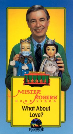 Mister Rogers Home Video: What About Love?