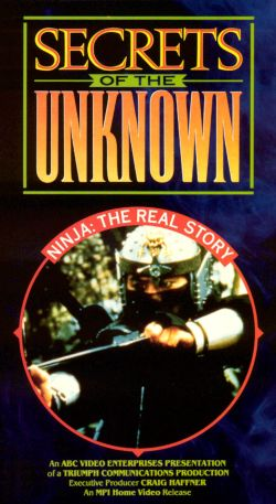 Secrets of the Unknown: Ninja - The Real Story