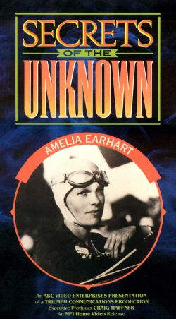 Secrets of the Unknown: Amelia Earhart