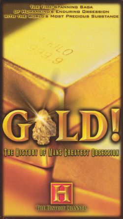 Gold! The History of Man's Greatest Obsession, Vol. 1: The Gold Wars (2001)