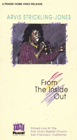 Arvis Strickling Jones: From the Inside Out