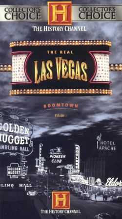 The Real Las Vegas: The Complete Story of America's Neon Oasis, Vol. 1 - Boomtown