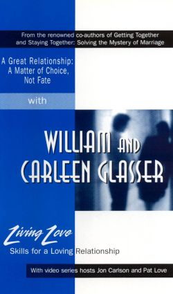 Living Love: A Great Relationship - A Matter of Choice with William and Carleen Glasser