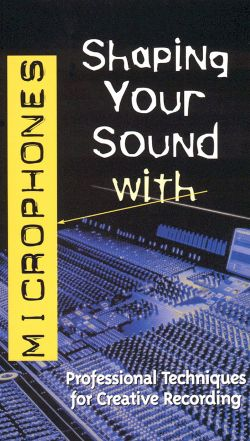 Shaping Your Sound: Microphones