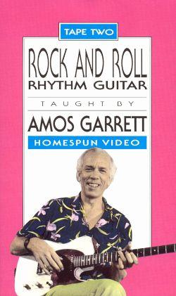 Amos Garrett: Rock and Roll Rhythm Guitar, Vol. 2