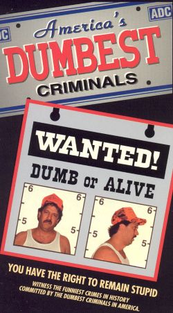 America's Dumbest Criminals: Wanted Dumb or Alive! (1997)