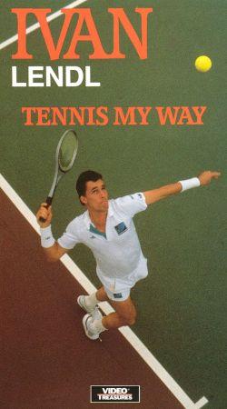 Ivan Lendl: Tennis My Way