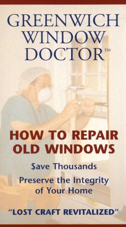 Greenwich window doctor how to repair old windows a for Where to buy old windows for crafts