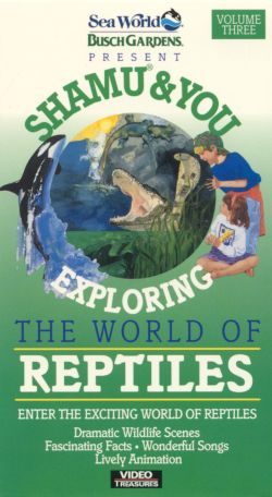 Shamu & You, Volume 3: Exploring the World of Reptiles (1992)