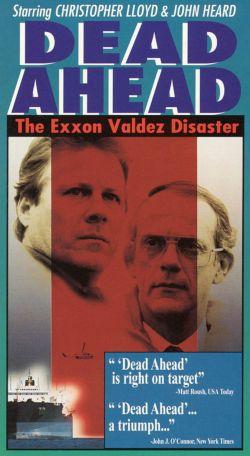 Dead Ahead: The Exxon Valdez Disaster (1992)
