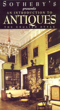 Sotheby's Presents: An Introduction to Antiques, Vol. 2 - The English Style