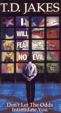 T.D. Jakes: I Will Fear No Evil - Don't Let The Odds Intimidate You