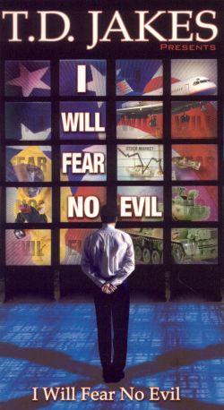 T.D. Jakes: I Will Fear No Evil - I Will Fear No Evil