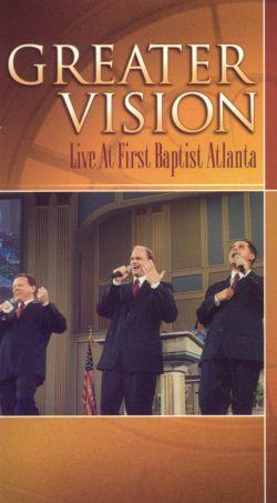 Greater Vision: Live at First Baptist Atlanta