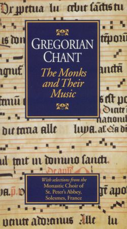 Gregorian Chant: The Monks and Their Music