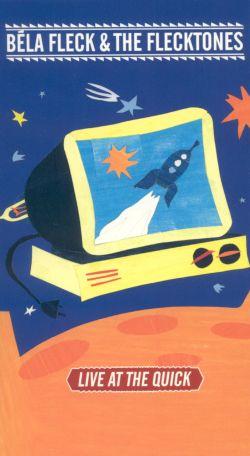 Béla Fleck & the Flecktones: Live at the Quick