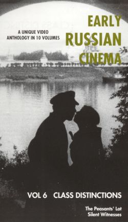Early Russian Cinema, Vol. 6: Class Distinctions