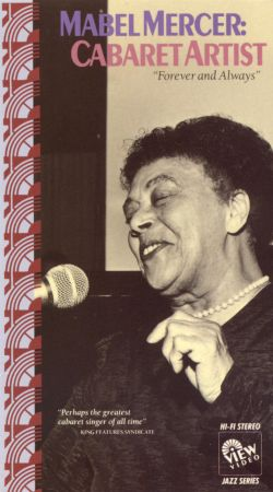Mabel Mercer: Cabaret Artist - Forever and Always