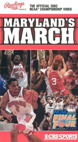 The Official 2002 NCAA Basketball Championship: Maryland's March