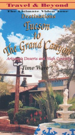Destinations: Tucson to the Grand Canyon