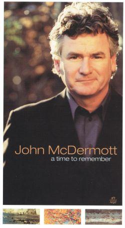 John McDermott: A Time to Remember