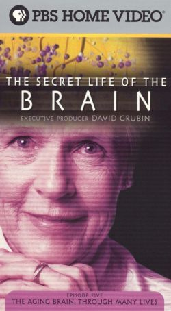 The Secret Life of the Brain, Part 5: The Aging Brain - Through Many Lives